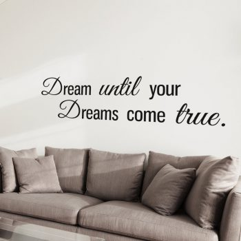 dream-until-your-dreams-come-true-muursticker-woonkamer-quote-tekst-inspiratie-positief