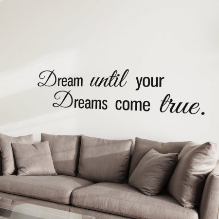 Dream Until Your Dreams Come True Muursticker v.a. 14,95 Gratis ...