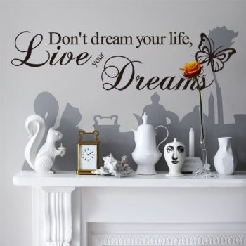 dont dream your life, live your dreams muursticker