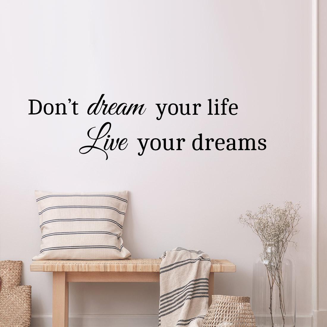 Foto Sticker Muur.Muursticker Don T Dream Your Life Live Your Dreams 12 95 Bekijk Sticker