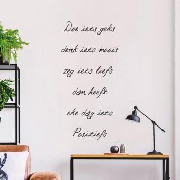 doe-iets-geks-1zeg-iets-liefs-dan-heeft-iedere-dag-iets-positiefs-quote-muursticker-muurtekst